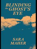 Blinding the Ghost's Eye