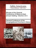 Minutes of the General Conference of Maine at Their Annual Meeting. Volume 2 of 2