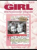 All Girl Scrapbook Pages: The Growing Up Years
