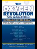 The Oxygen Revolution: Hyperbaric Oxygen Therapy: The New Treatment for Post Traumatic Stress Disorder (Ptsd), Traumatic Brain Injury, Stroke