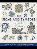 The Signs and Symbols Bible: The Definitive Guide to Mysterious Markings