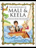 The Adventures of Mali and Keela: A Virtues Book for Children