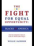 The Fight for Equal Opportunity: Blacks in America: From Gen. Benjamin O. Davis Jr. to Rev. Dr. Martin Luther King Jr.