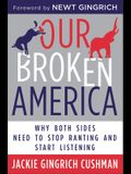 Our Broken America: Why Both Sides Need to Stop Ranting and Start Listening