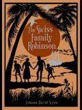 The Swiss Family Robinson. by Johann David Wyss
