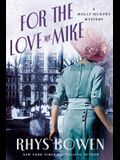 For the Love of Mike: A Molly Murphy Mystery