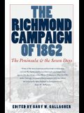 Richmond Campaign of 1862: The Peninsula and the Seven Days