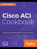 Cisco ACI Cookbook: A Practical Guide to Maximize Automated Solutions and Policy-Drive Application Profiles