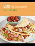 200 Mexican Dishes: Hamlyn All Color