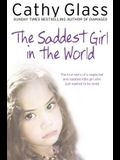 The Saddest Girl in the World: The True Story of a Neglected and Isolated Little Girl Who Just Wanted to Be Loved