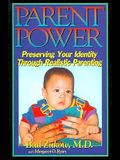 Parent Power: Preserving Your Identity Through Realistic Parenting