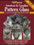 Warman's Pattern Glass: A Value and Identification Guide: An Illustrated Reference Guide to Nearly 450 Different Types of Patterned Glass