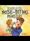 Beware of the Nose-Biting Monster!: A Cautionary Tale for the Petrified Parents
