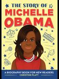 The Story of Michelle Obama: A Biography Book for New Readers