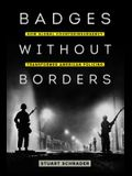 Badges Without Borders, 56: How Global Counterinsurgency Transformed American Policing