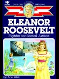 Eleanor Roosevelt: Fighter For Social Justice (Turtleback School & Library Binding Edition) (Childhood of Famous Americans (Pb))
