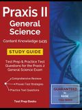 Praxis II General Science Content Knowledge 5435 Study Guide: Test Prep & Practice Test Questions for the Praxis 2 General Science Exam