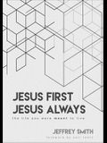 Jesus First Jesus Always: The Life You Were Meant to Live