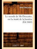 Le Monde de MR Descartes, Ou Le Traité de la Lumière (Éd.1664)