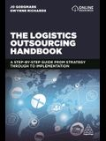 The Logistics Outsourcing Handbook: A Step-By-Step Guide from Strategy Through to Implementation