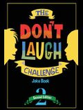 The Don't Laugh Challenge - 2nd Edition: Children's Joke Book Including Riddles, Funny Q&A Jokes, Knock Knock, and Tongue Twisters for Kids Ages 5, 6,