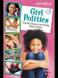 Girl Politics, Updated Edition: Friends, Cliques, and Really Mean Chicks