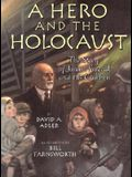 A Hero and the Holocaust: The Story of Janusz Korczak and His Children