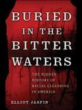 Buried in the Bitter Waters: The Hidden History of Racial Cleansing in America