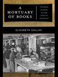 A Mortuary of Books: The Rescue of Jewish Culture After the Holocaust