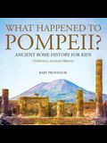 What Happened to Pompeii? Ancient Rome History for Kids - Children's Ancient History