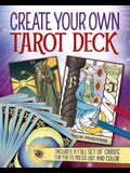 Create Your Own Tarot Deck: Includes a Full Set of Cards for You to Press Out and Color