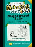 Marvin's Monster Diary 4: Neighborhood Bully: (But We Stand Up, Big Time!)