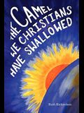 The Camel We Christians Have Swallowed