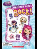Charmer Girls Rock! (Scholastic Reader, Level 1: Little Charmers) [With Puffy Stickers]