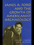 James A. Ford and the Growth of Americanist Archaeology James A. Ford and the Growth of Americanist Archaeology James A. Ford and the Growth of Americ