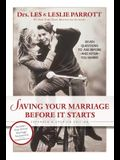 Saving Your Marriage Before It Starts: Seven Questions to Ask Before--And After--You Marry