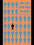 The Last Sane Man On Earth