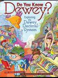 Do You Know Dewey?: Exploring the Dewey Decimal System