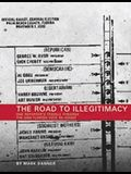 The Road to Illegitimacy: One Reporter's Travels Throught the 2000 Florida Vote Re-Count