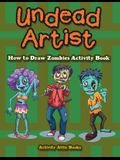 Undead Artist: How to Draw Zombies Activity Book