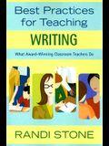 Best Practices for Teaching Writing: What Award-Winning Classroom Teachers Do