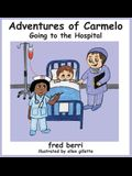 Adventures of Carmelo-Going to The Hospital