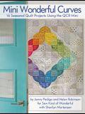 Mini Wonderful Curves: 16 Seasonal Quilt Projects Using the Qcr Mini