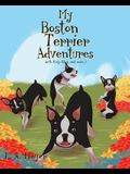 My Boston Terrier Adventures (with Rudy, Riley and more...)