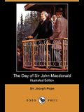 The Day of Sir John MacDonald (Illustrated Edition) (Dodo Press)