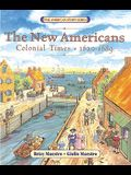 The New Americans: Colonial Times, 1620-1689