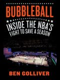 Bubbleball: Inside the Nba's Fight to Save a Season