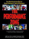The Performance Zone: Your Nutrition Action Plan for Greater Endurance & Sports Performance