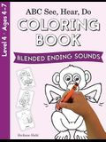 ABC See, Hear, Do Level 4: Coloring Book, Blended Ending Sounds