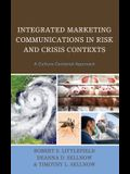 Integrated Marketing Communications in Risk and Crisis Contexts: A Culture-Centered Approach